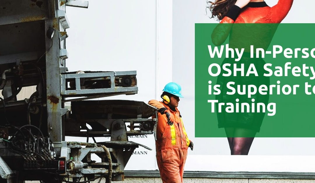Why In-Person OSHA Safety Training is Superior to Online Training